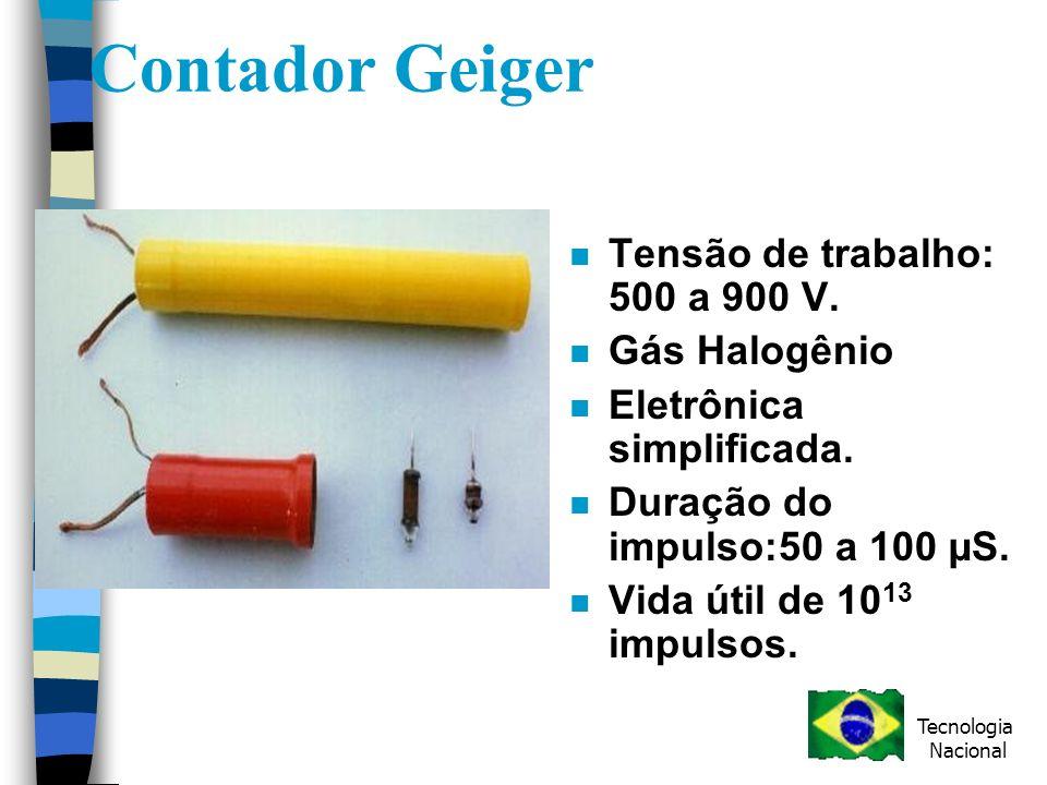 Contador Geiger n Tensão de trabalho: 500 a 900 V.