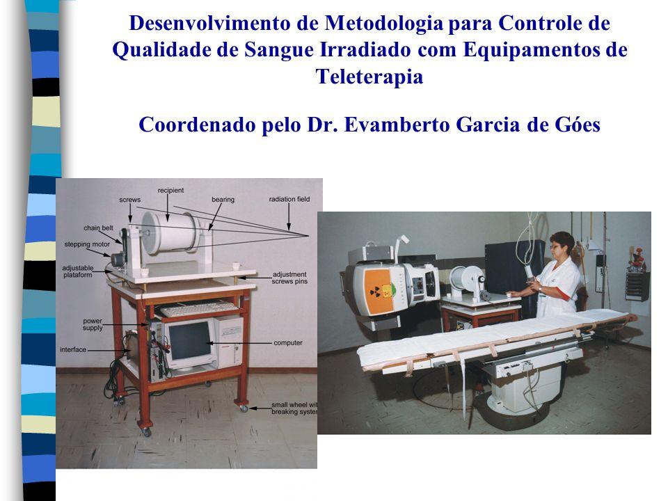 Desenvolvimento de Metodologia para Controle de Qualidade de Sangue Irradiado com Equipamentos de Teleterapia Coordenado pelo Dr.