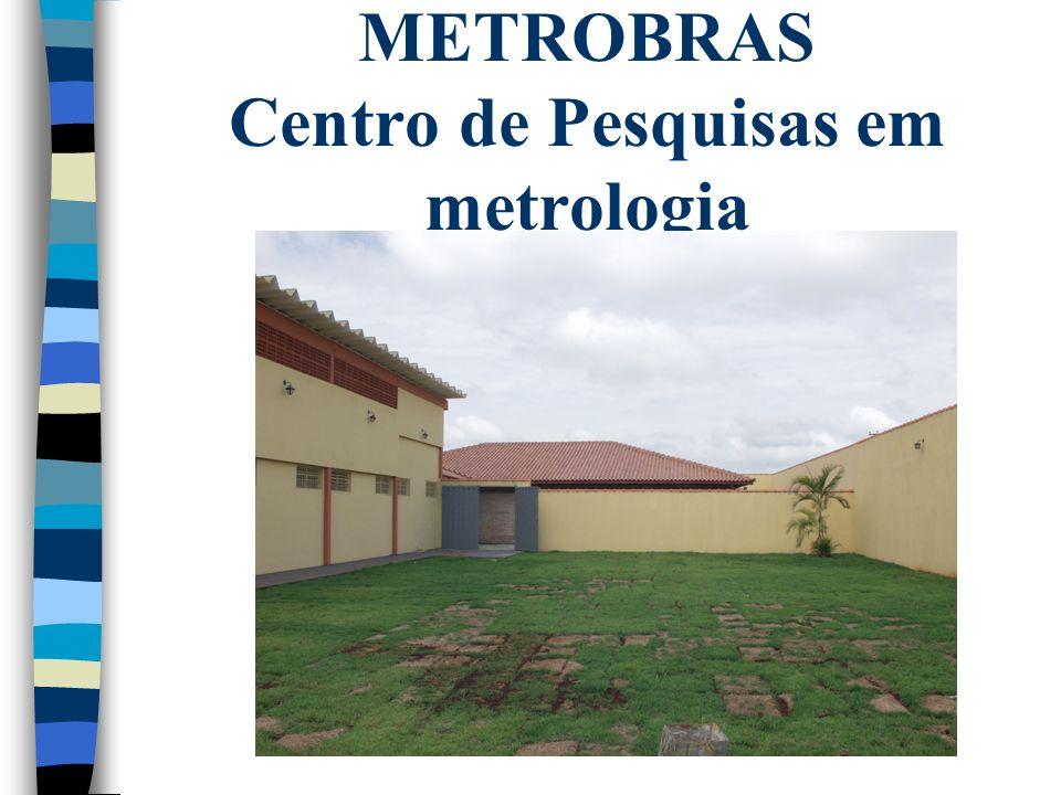 METROBRAS Centro de Pesquisas em metrologia