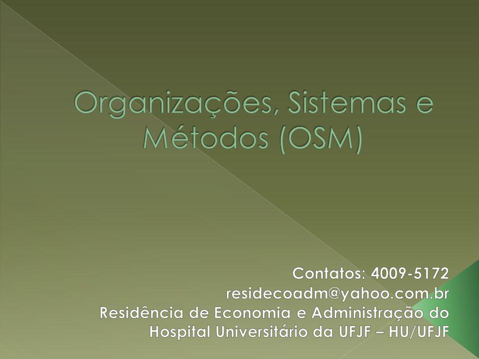 A unidade de OSM deverá ficar posicionada o mais próximo possível da maior autoridade decisória da empresa.