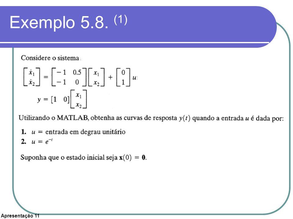 Apresentação 11 Exemplo 5.8. (1)