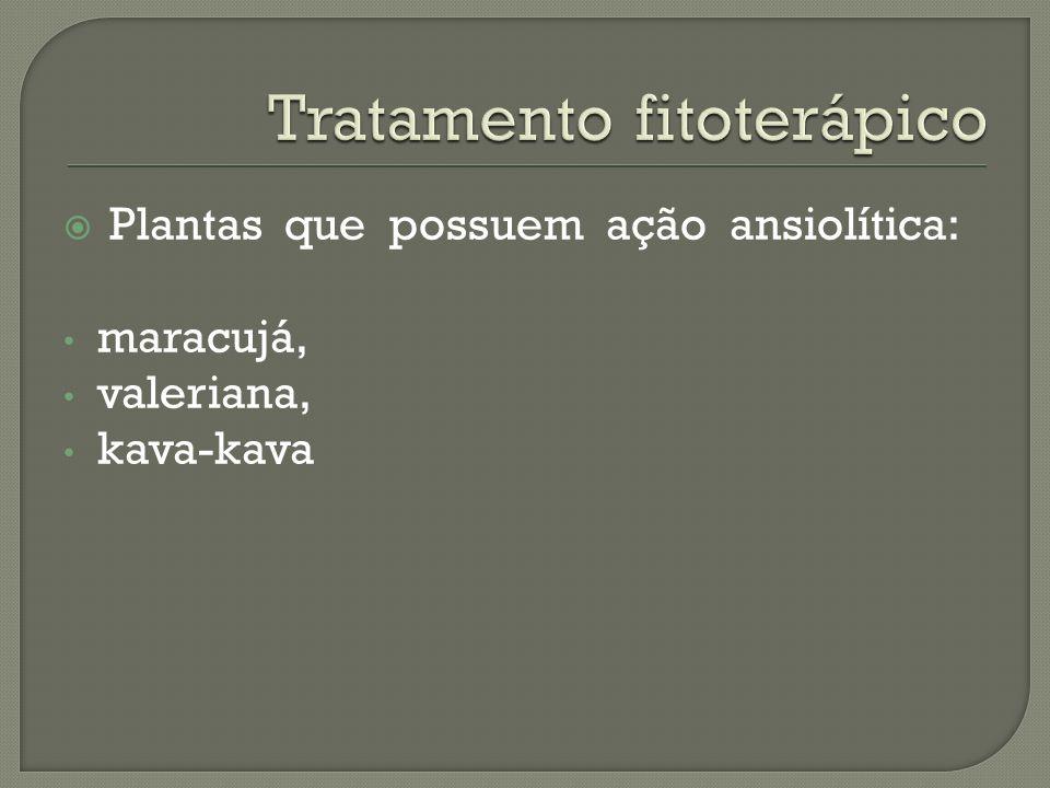 Plantas que possuem ação ansiolítica: maracujá, valeriana, kava-kava