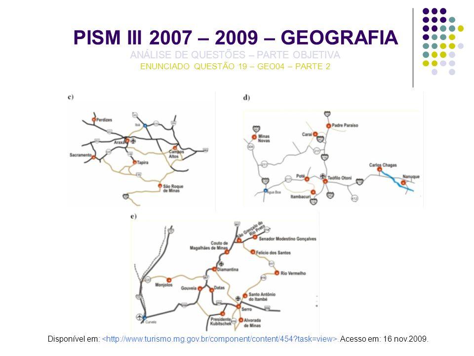 PISM III 2007 – 2009 – GEOGRAFIA ANÁLISE DE QUESTÕES – PARTE OBJETIVA ENUNCIADO QUESTÃO 19 – GEO04 – PARTE 2 Disponível em:. Acesso em: 16 nov.2009.