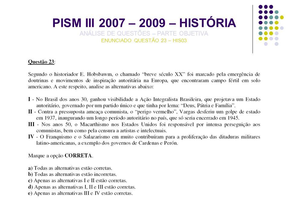PISM III 2007 – 2009 – HISTÓRIA ANÁLISE DE QUESTÕES – PARTE OBJETIVA ENUNCIADO QUESTÃO 23 – HIS03