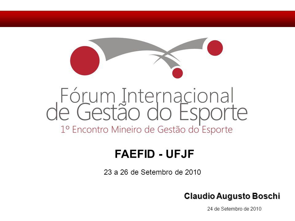 Claudio Augusto Boschi 24 de Setembro de 2010 FAEFID - UFJF 23 a 26 de Setembro de 2010