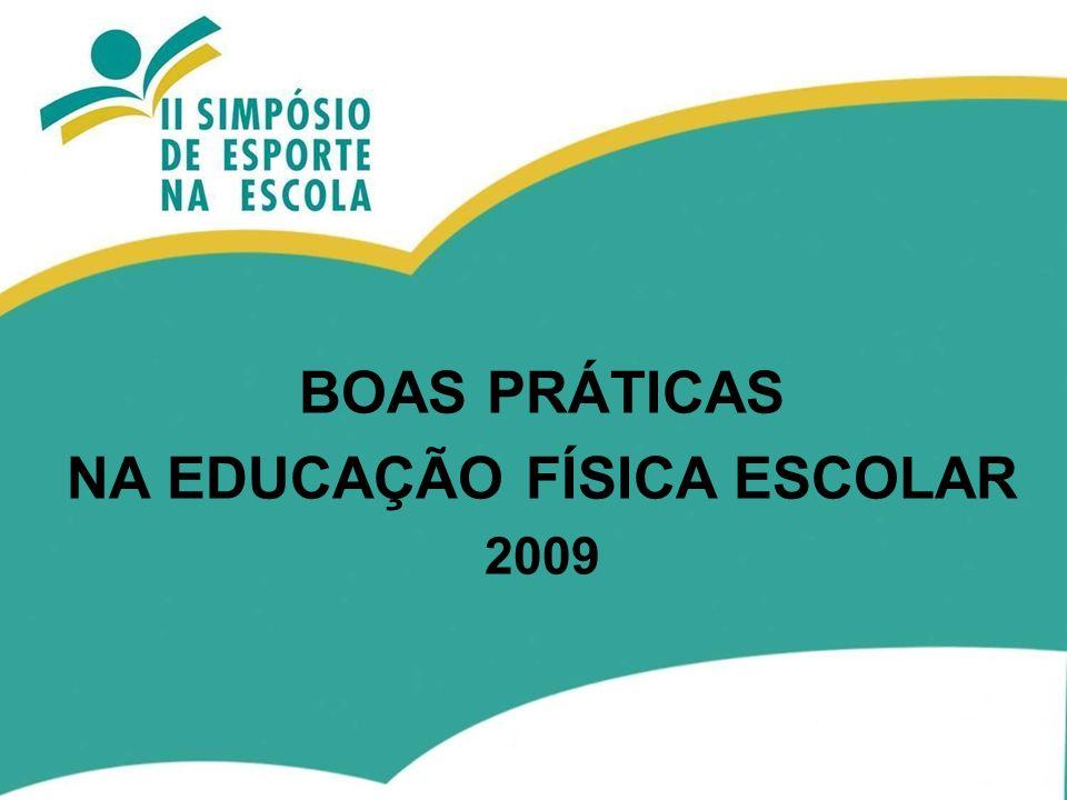 BOAS PRÁTICAS NA EDUCAÇÃO FÍSICA ESCOLAR 2009