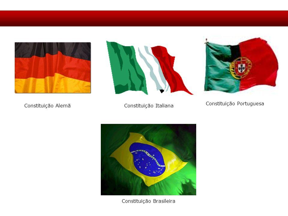 Constituição Alemã Constituição Brasileira Constituição Italiana Constituição Portuguesa