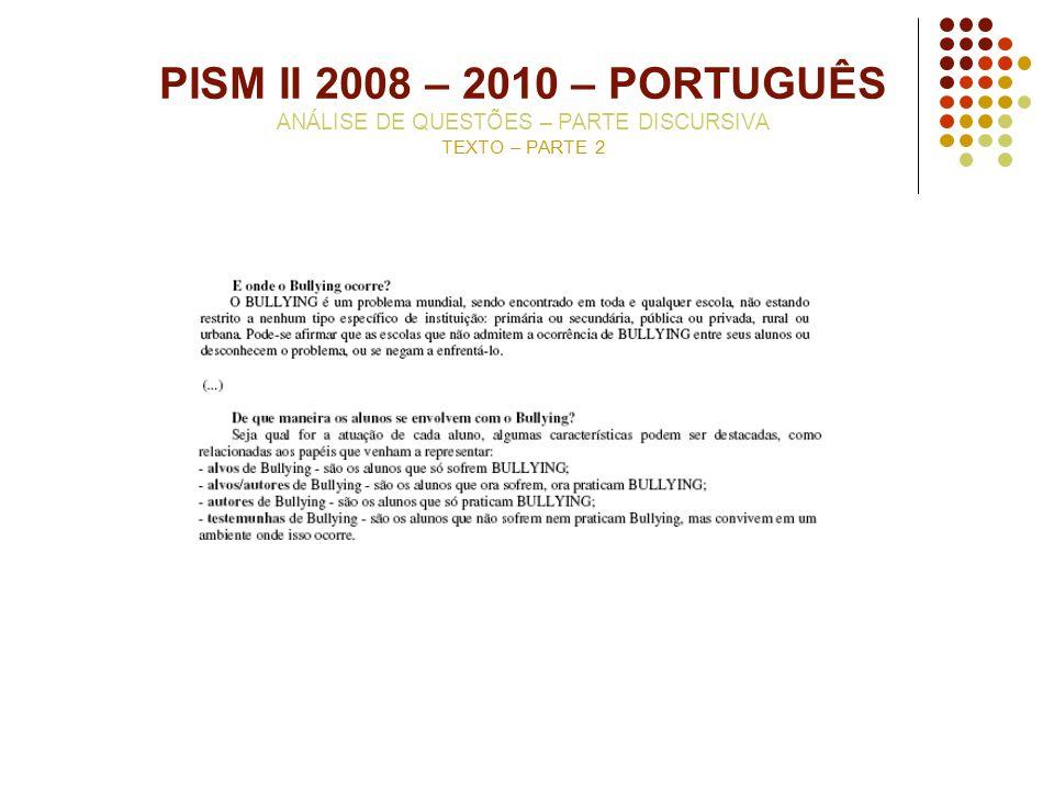 PISM II 2008 – 2010 – PORTUGUÊS ANÁLISE DE QUESTÕES – PARTE DISCURSIVA TEXTO – PARTE 2