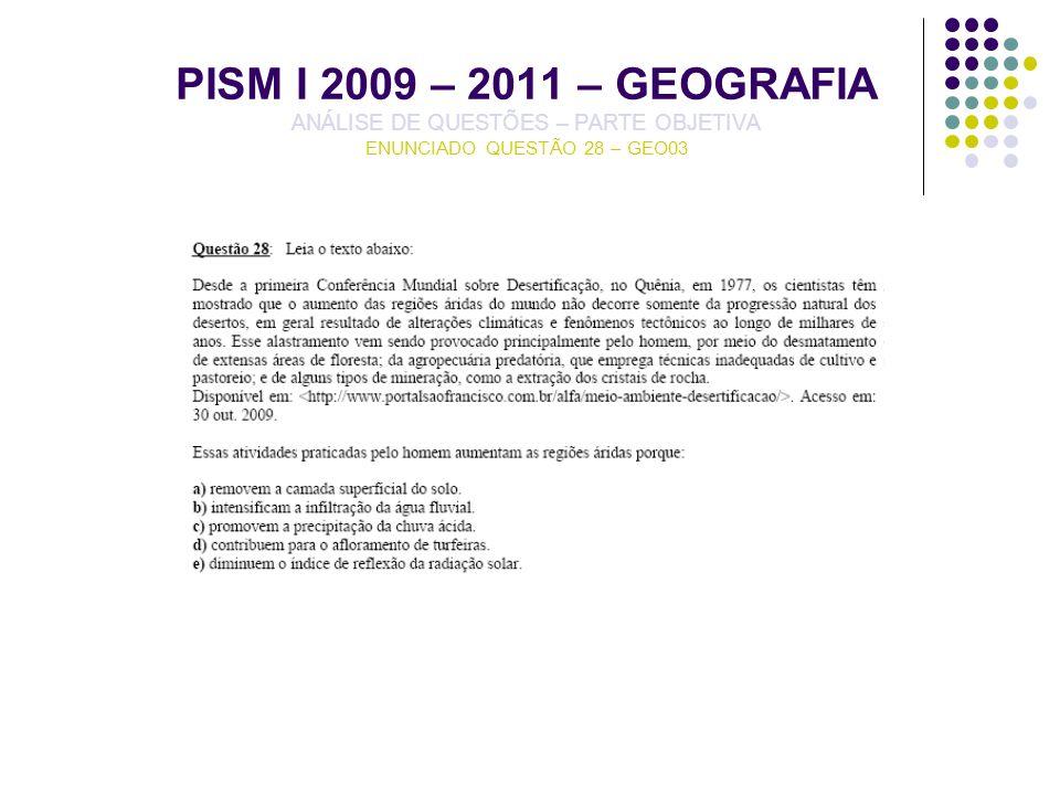 PISM I 2009 – 2011 – GEOGRAFIA ANÁLISE DE QUESTÕES – PARTE OBJETIVA ENUNCIADO QUESTÃO 28 – GEO03