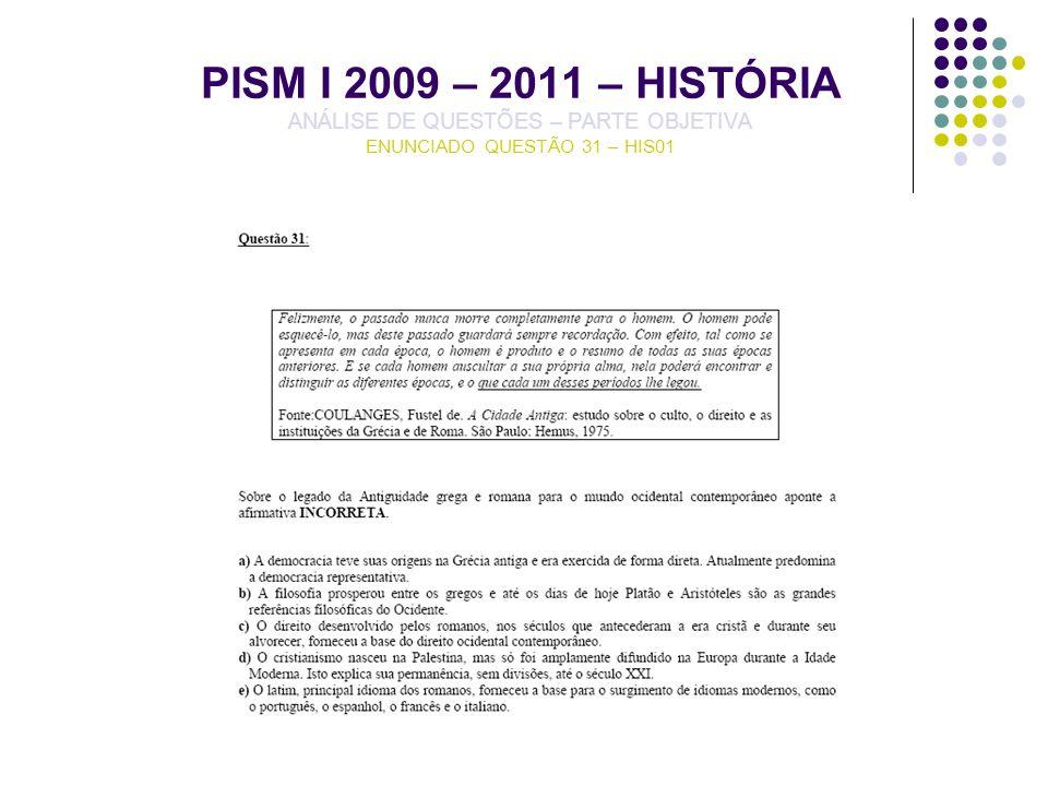 PISM I 2009 – 2011 – HISTÓRIA ANÁLISE DE QUESTÕES – PARTE OBJETIVA ENUNCIADO QUESTÃO 31 – HIS01