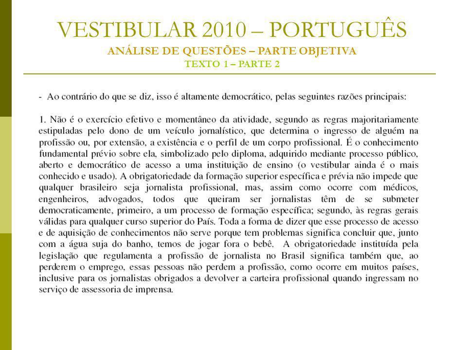 VESTIBULAR 2010 – PORTUGUÊS ANÁLISE DE QUESTÕES – PARTE OBJETIVA TEXTO 1 – PARTE 2