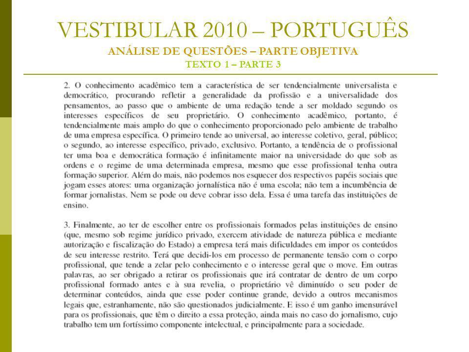 VESTIBULAR 2010 – PORTUGUÊS ANÁLISE DE QUESTÕES – PARTE OBJETIVA TEXTO 1 – PARTE 3