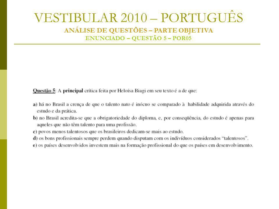 VESTIBULAR 2010 – PORTUGUÊS ANÁLISE DE QUESTÕES – PARTE OBJETIVA ENUNCIADO – QUESTÃO 5 – POR05
