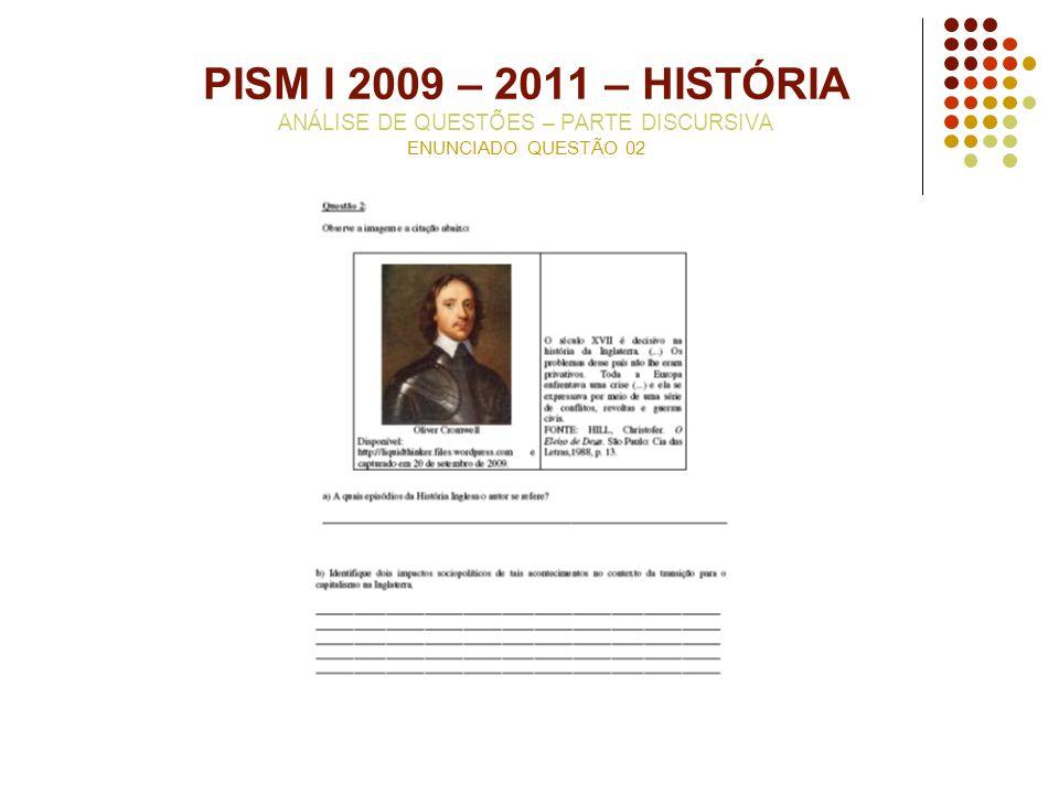PISM I 2009 – 2011 – HISTÓRIA ANÁLISE DE QUESTÕES – PARTE DISCURSIVA ENUNCIADO QUESTÃO 02