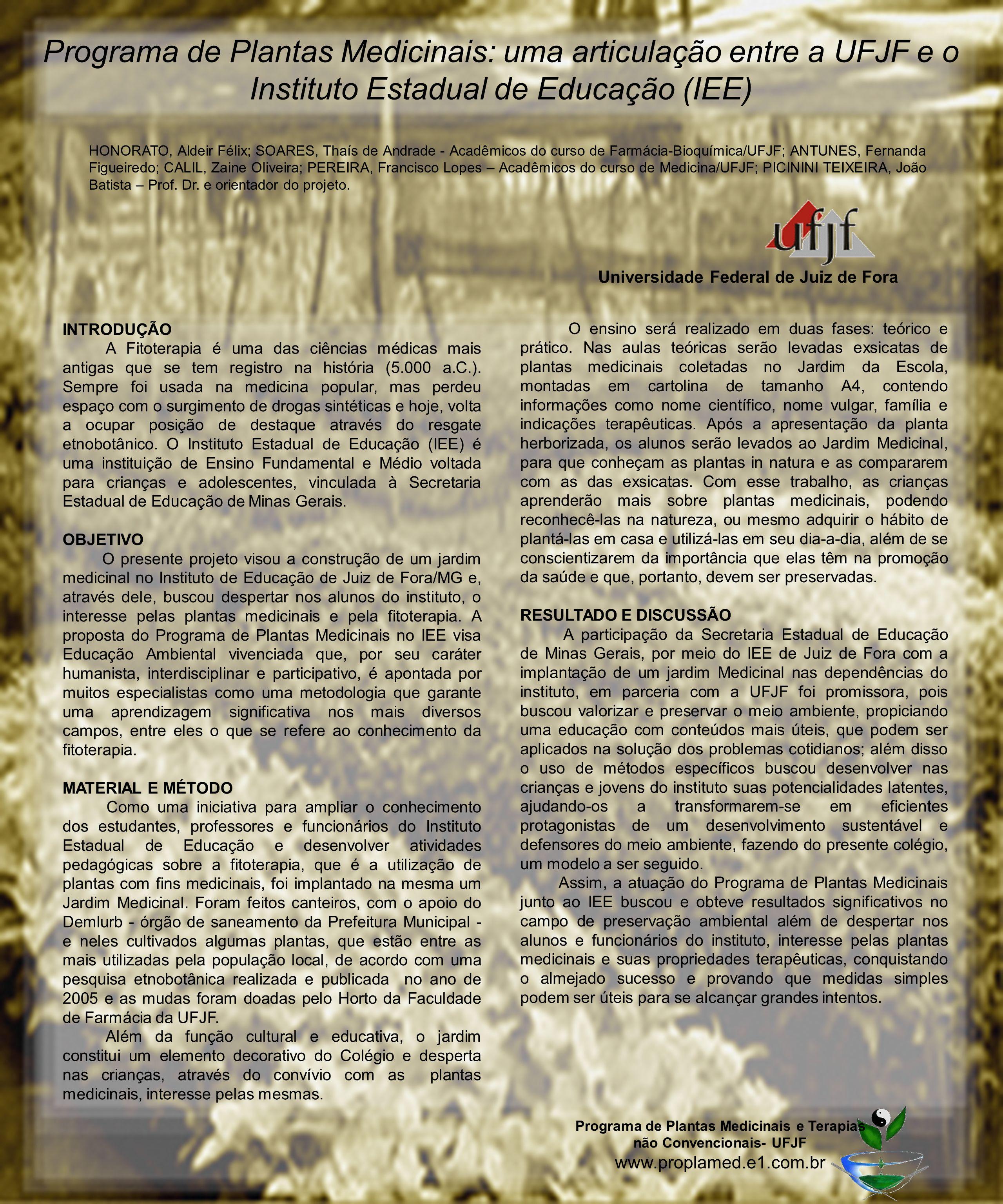 Programa de Plantas Medicinais: uma articulação entre a UFJF e o Instituto Estadual de Educação (IEE) INTRODUÇÃO A Fitoterapia é uma das ciências médi