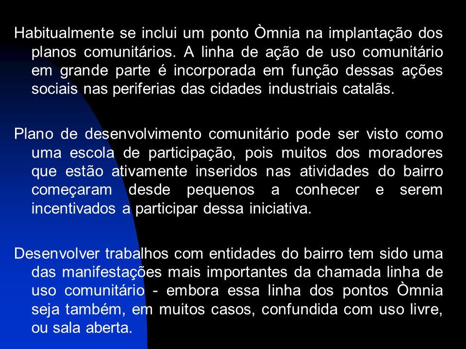 13 Habitualmente se inclui um ponto Òmnia na implantação dos planos comunitários.