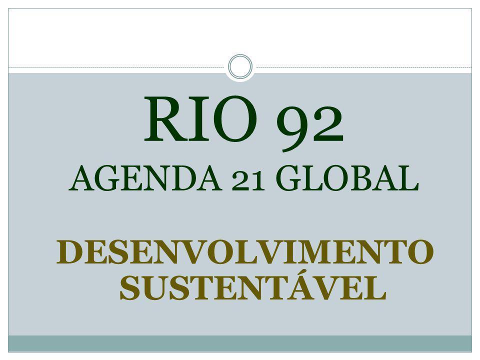 RIO 92 AGENDA 21 GLOBAL DESENVOLVIMENTO SUSTENTÁVEL