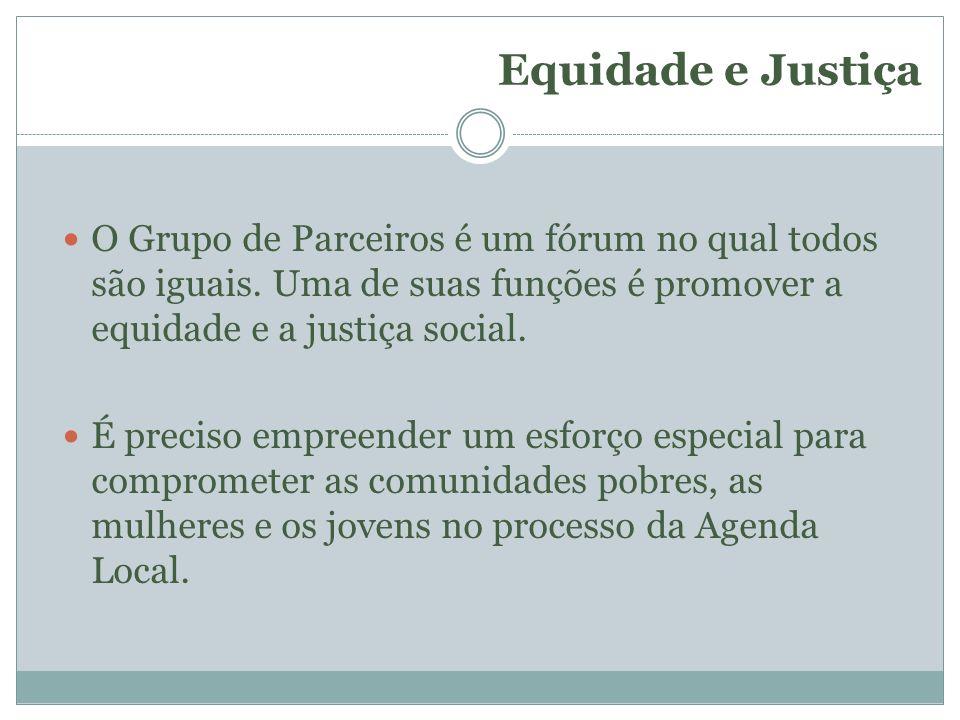 Equidade e Justiça O Grupo de Parceiros é um fórum no qual todos são iguais. Uma de suas funções é promover a equidade e a justiça social. É preciso e