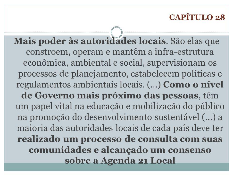 CAPÍTULO 28 Mais poder às autoridades locais. São elas que constroem, operam e mantêm a infra-estrutura econômica, ambiental e social, supervisionam o