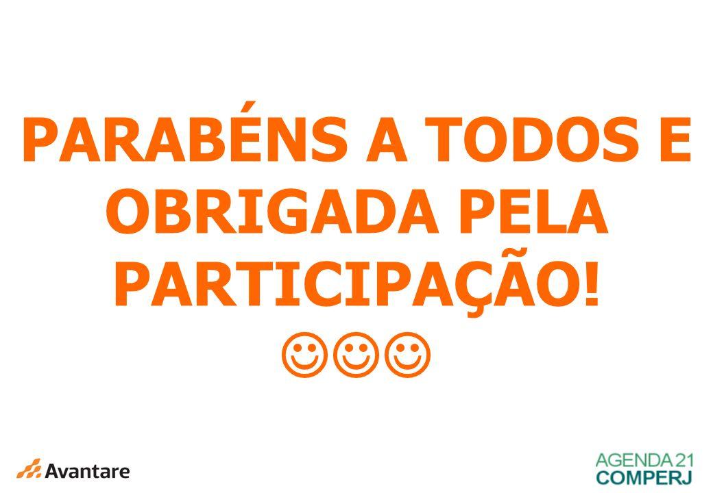 11 PARABÉNS A TODOS E OBRIGADA PELA PARTICIPAÇÃO!