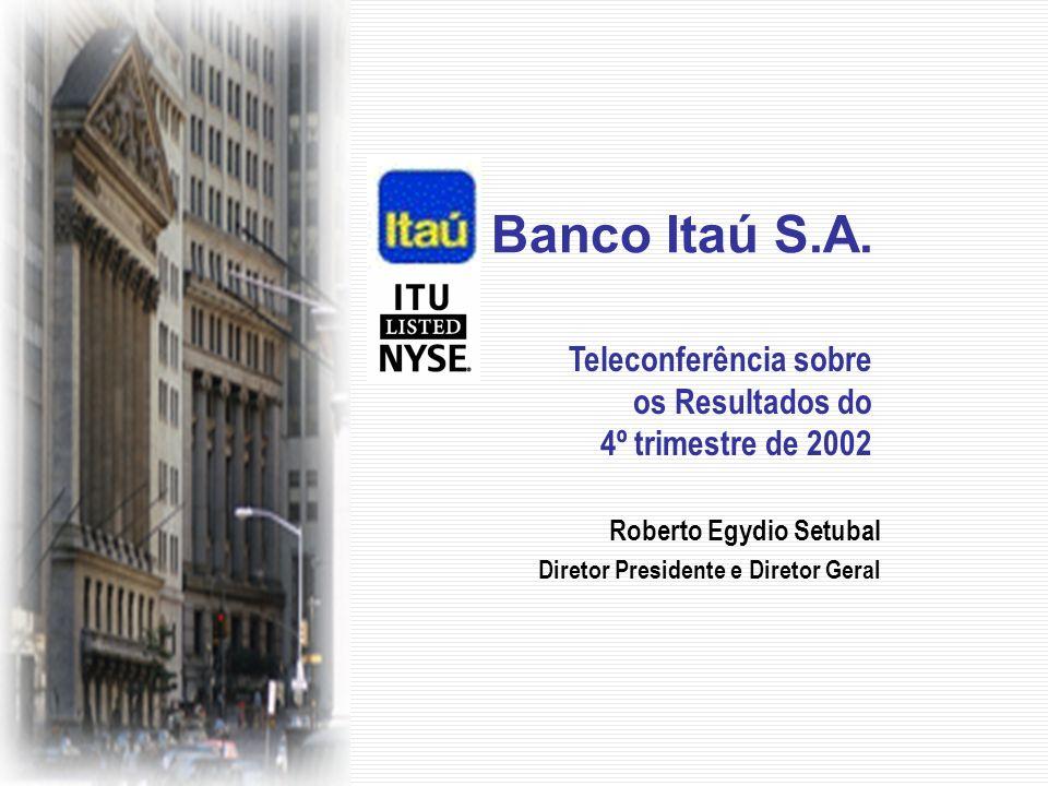 30 Status de Financial Holding Company (FHC): Está sendo providenciada, junto ao FED (Federal Reserve Board dos Estados Unidos), a transferência do status de FHC para o ITAÚ HOLDING.