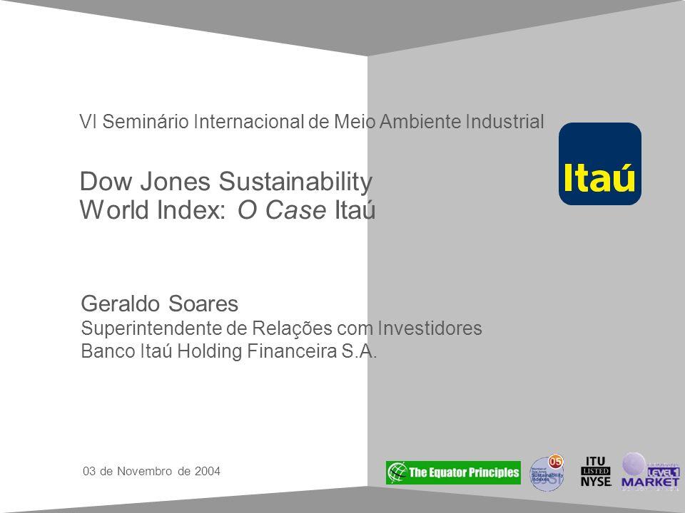 Guia de estilo para apresentações em Power Point Dow Jones Sustainability World Index: O Case Itaú Geraldo Soares Superintendente de Relações com Inve