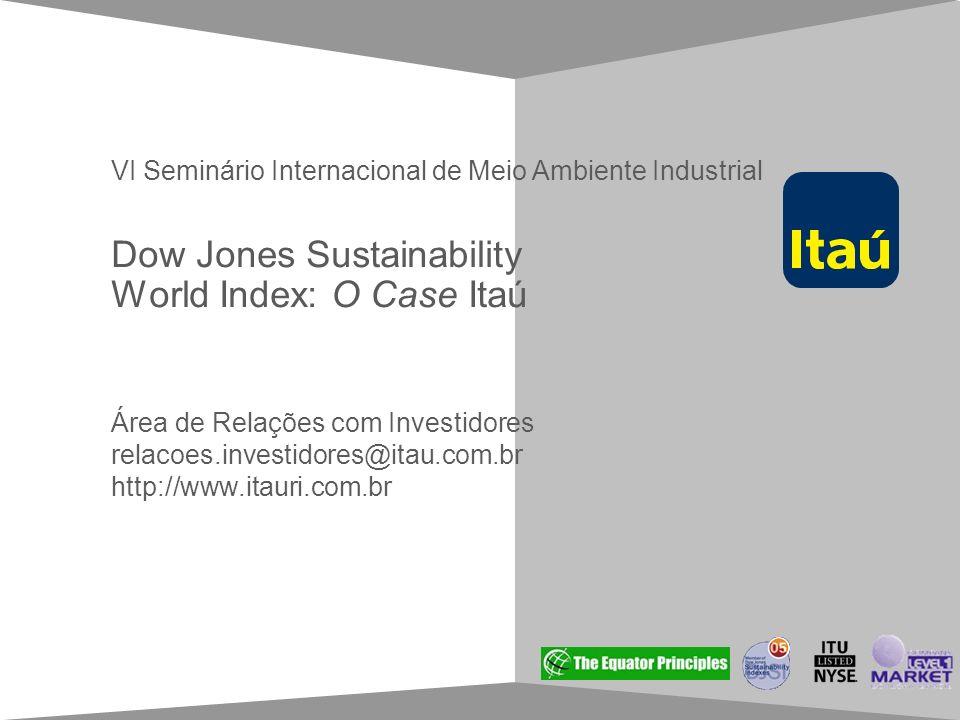 Guia de estilo para apresentações em Power Point Área de Relações com Investidores relacoes.investidores@itau.com.br http://www.itauri.com.br Dow Jone