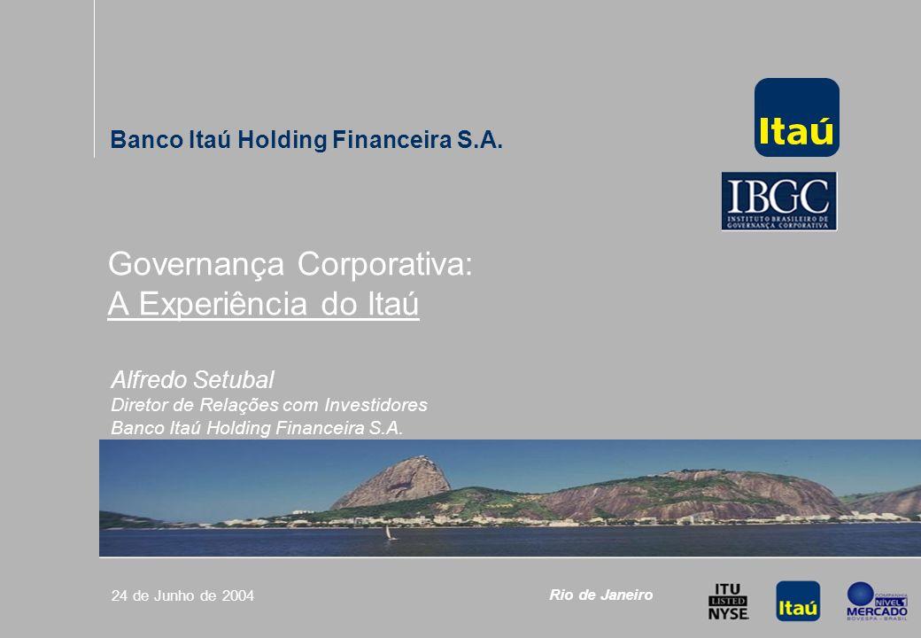Governança Corporativa: A Experiência do Itaú 30 Valorização das Ações Preferenciais Evolução de US$ 100 Investidos em 21 de Junho de 94 até 21 de Junho de 04 Banco Itaú Holding Financeira S.A.