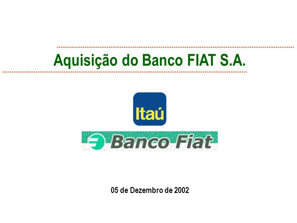 Aquisição do Banco FIAT S.A. 05 de Dezembro de 2002