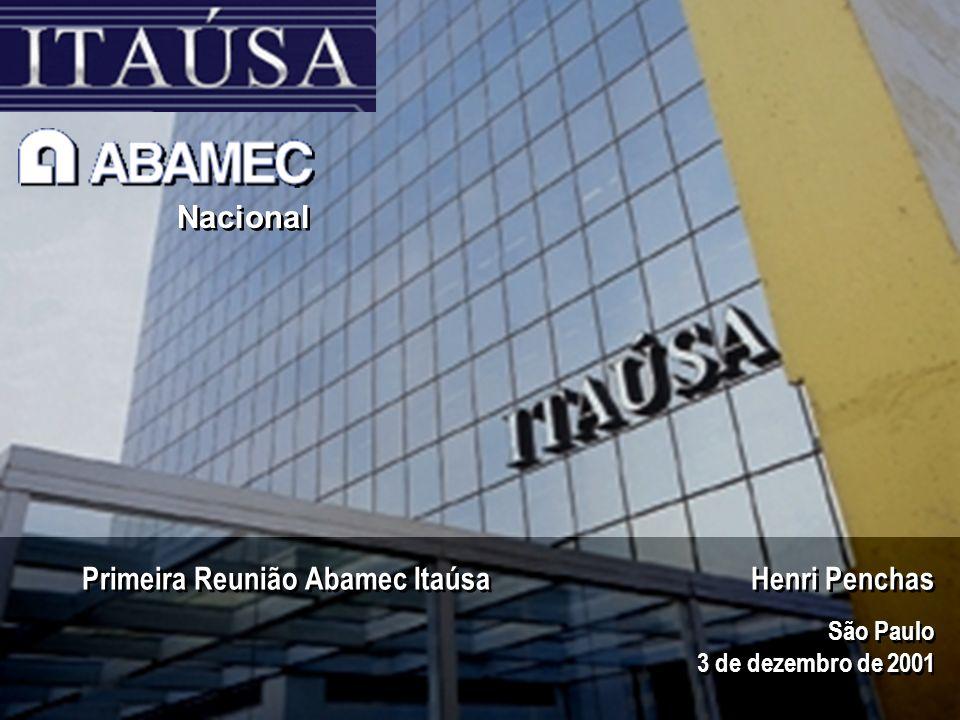 0 Nacional São Paulo 3 de dezembro de 2001 São Paulo 3 de dezembro de 2001 Primeira Reunião Abamec Itaúsa Henri Penchas