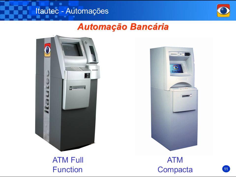 Itautec - Automações Automação Bancária Automação Bancária ATM Full Function ATM Compacta 11