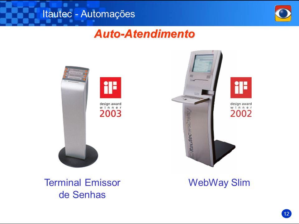 Auto-Atendimento WebWay SlimTerminal Emissor de Senhas Itautec - Automações 12