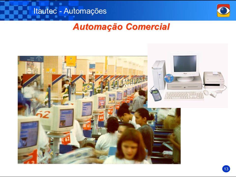 Automação Comercial Automação Comercial Itautec - Automações 13