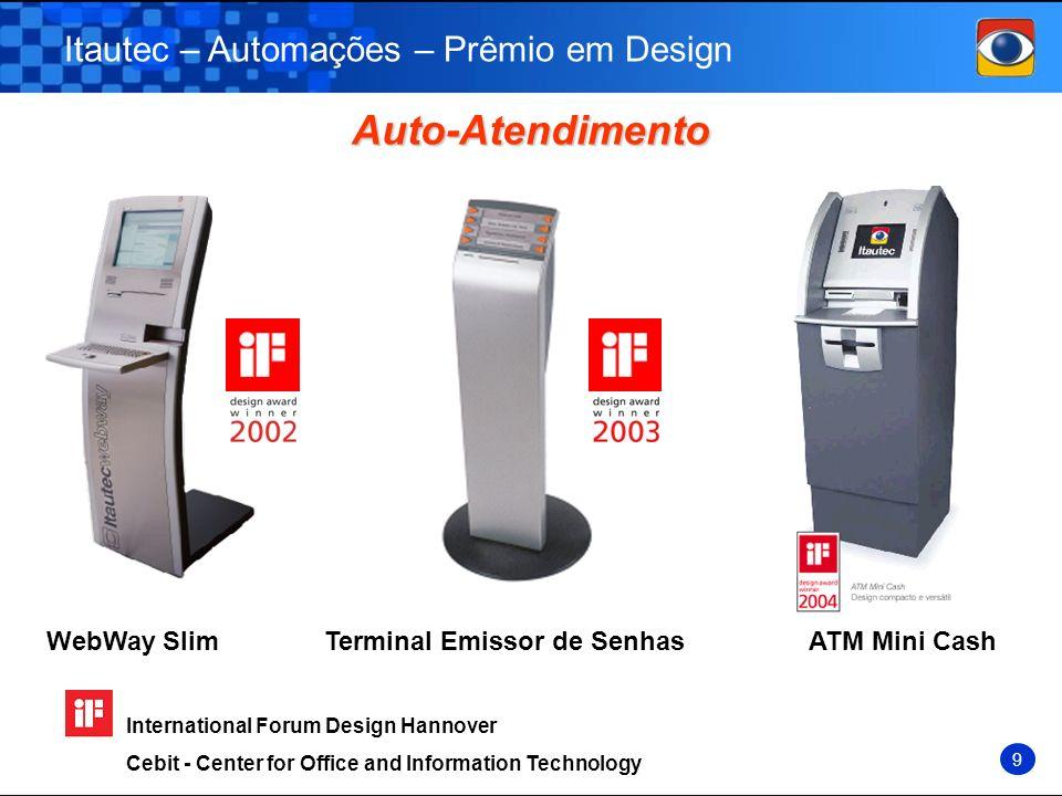 Auto-Atendimento WebWay SlimTerminal Emissor de Senhas Itautec – Automações – Prêmio em Design 9 ATM Mini Cash International Forum Design Hannover Ceb