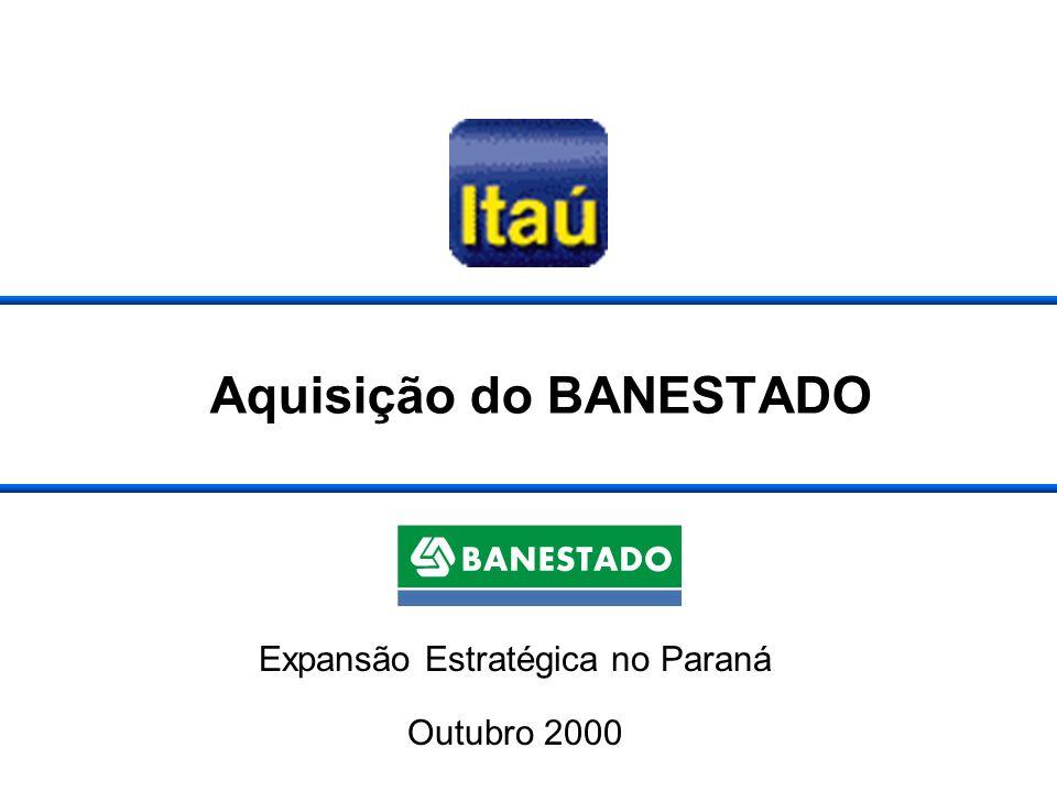 Aquisição do BANESTADO Expansão Estratégica no Paraná Outubro 2000
