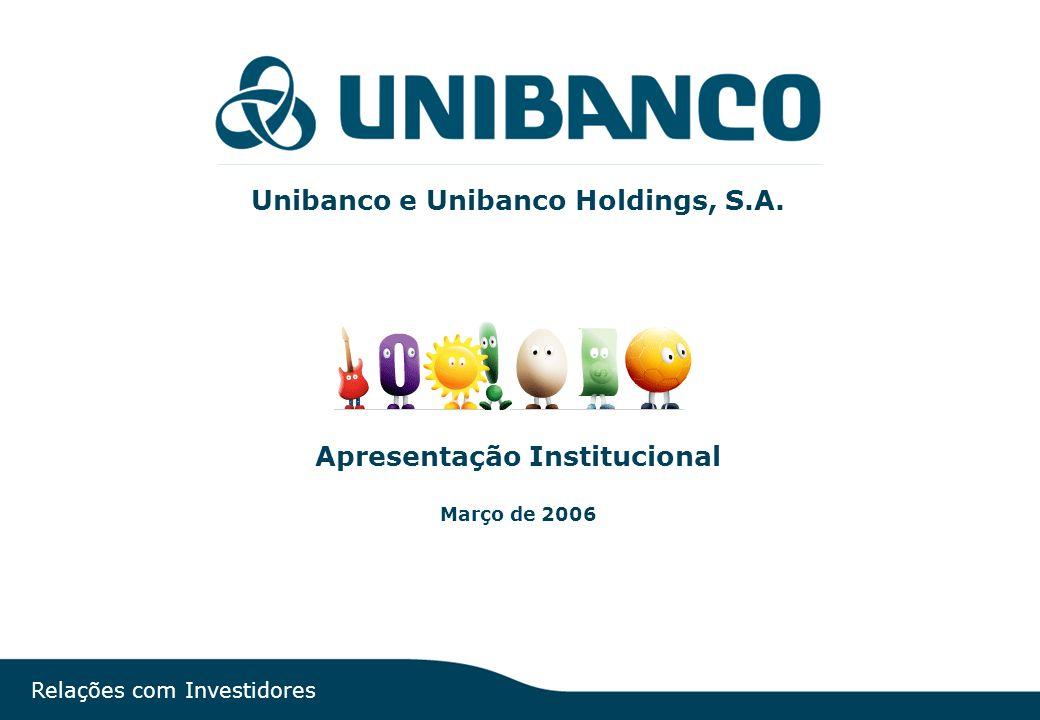 Relações com Investidores | pág. 1 Unibanco e Unibanco Holdings, S.A. Apresentação Institucional Março de 2006 Relações com Investidores