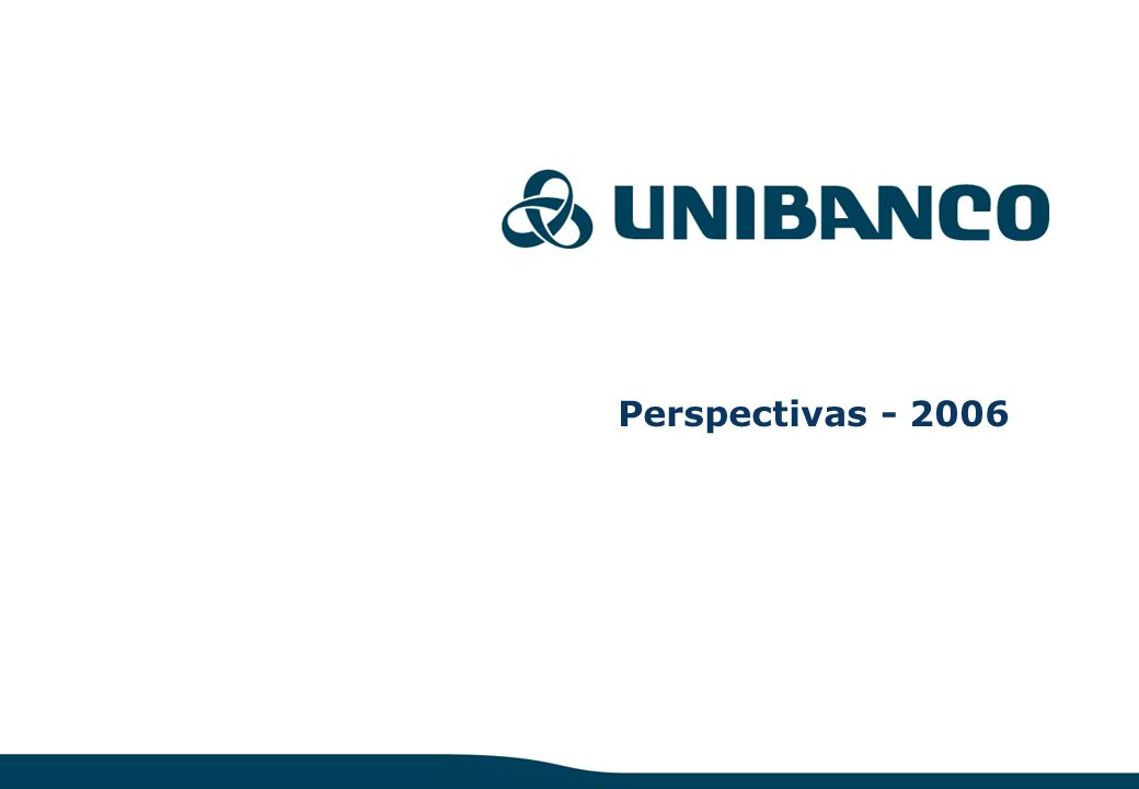 Relações com Investidores | pág. 31 Perspectivas - 2006