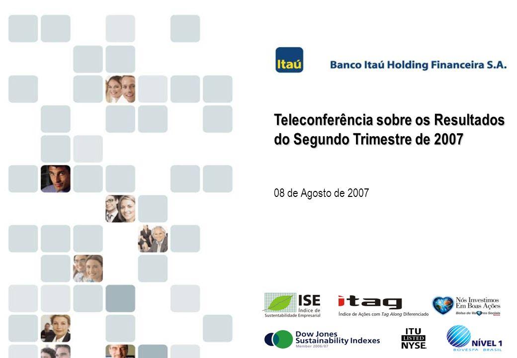 1 Teleconferência sobre os Resultados do Segundo Trimestre de 2007 08 de Agosto de 2007