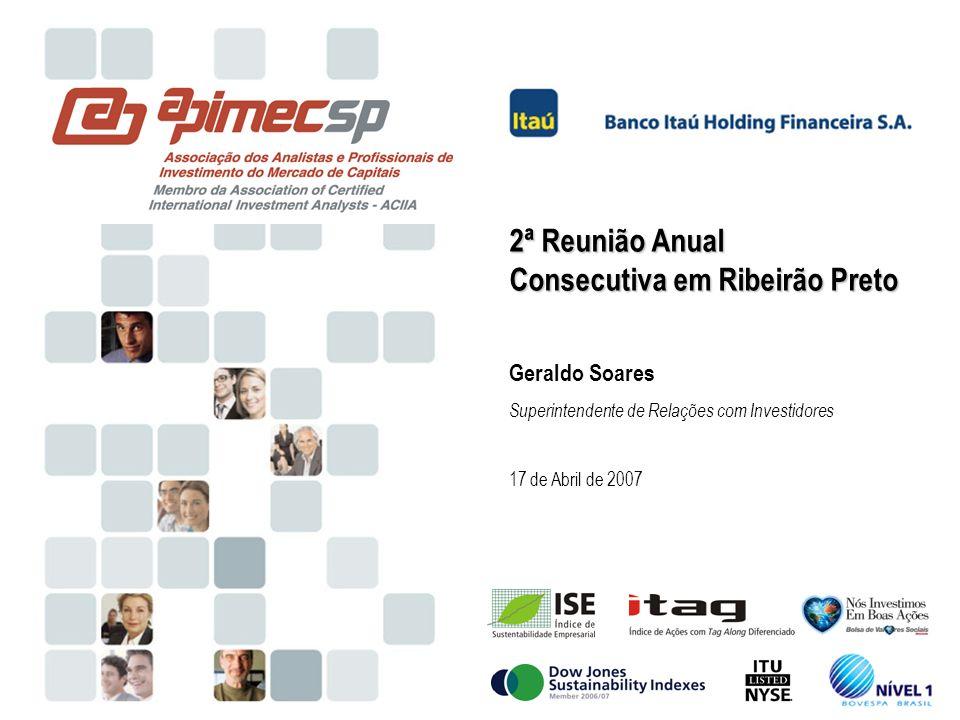 2ª Reunião Anual Consecutiva em Ribeirão Preto Geraldo Soares Superintendente de Relações com Investidores 17 de Abril de 2007