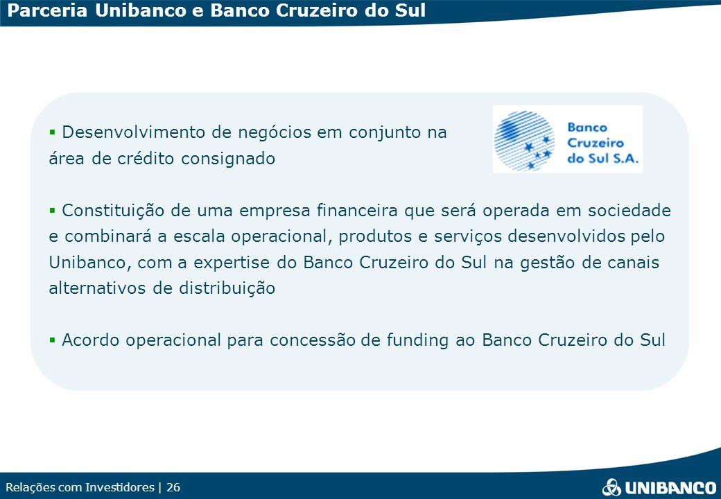 Relações com Investidores | 26 Desenvolvimento de negócios em conjunto na área de crédito consignado Constituição de uma empresa financeira que será o