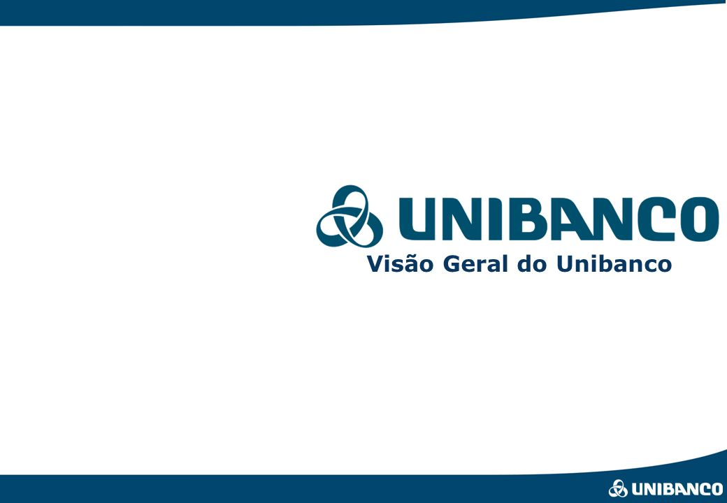 Relações com Investidores | pág. 2 Visão Geral do Unibanco