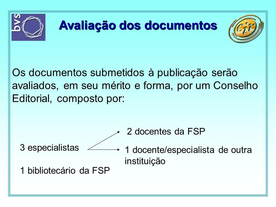 Avaliação dos documentos Os documentos submetidos à publicação serão avaliados, em seu mérito e forma, por um Conselho Editorial, composto por: 3 espe