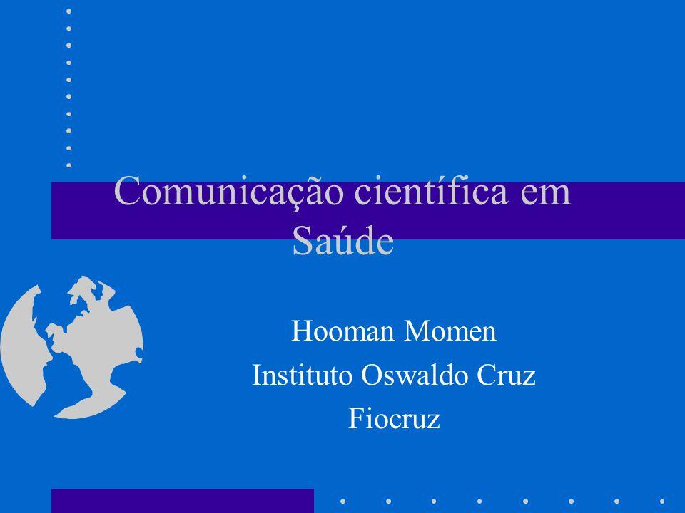 Comunicação científica em Saúde Hooman Momen Instituto Oswaldo Cruz Fiocruz