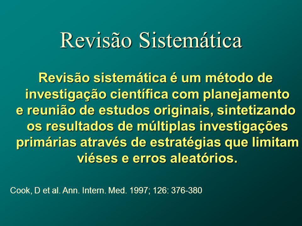 Diferença de revisão sistemática e revisão tradicional Revisão Narrativa Revisão Sistemática QuestãoAmpla Focalizada numa Questão Ampla Focalizada num