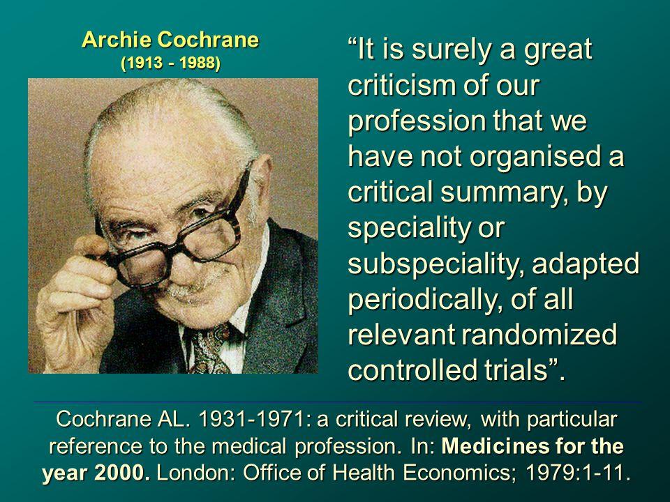 Diagnóstico Estudos de acurácia Apenas com RCTs ? Prevenção Ensaio Clínico Randomizado Prognóstico Estudos coorte Tratamento Ensaio Clínico Randomizad