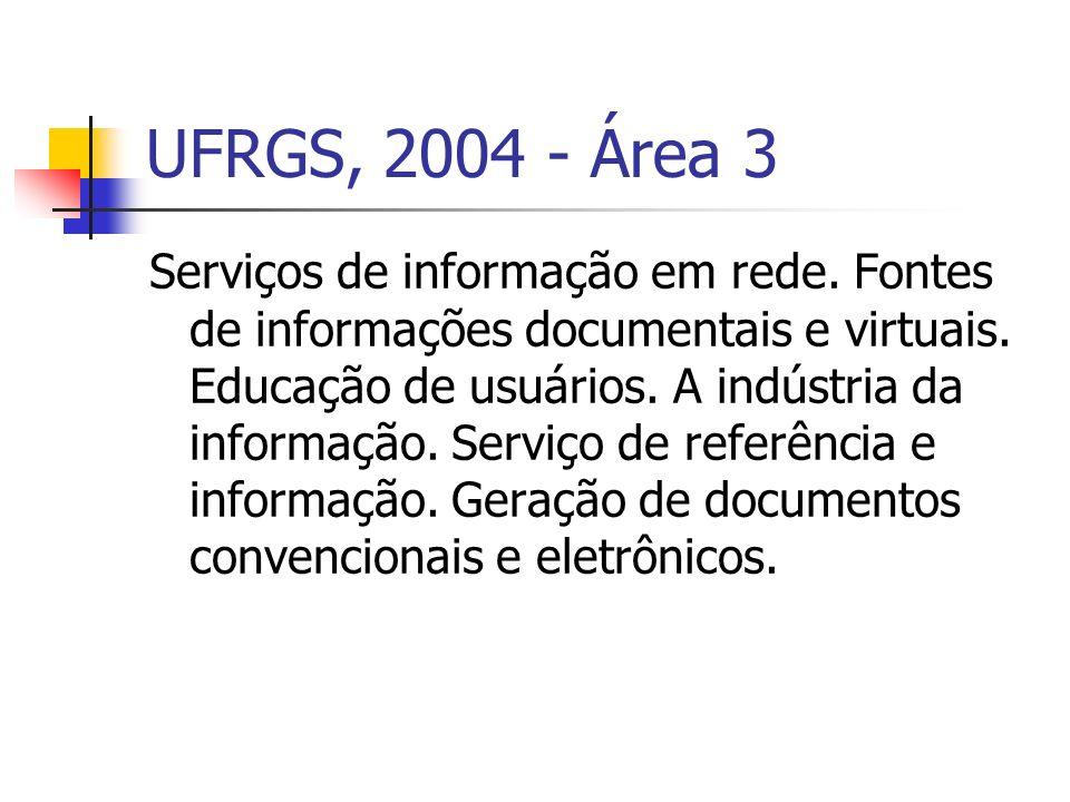 UFRGS, 2004 - Área 3 Serviços de informação em rede.