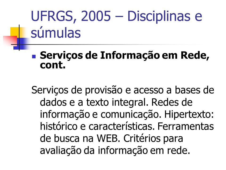 UFRGS, 2005 – Disciplinas e súmulas Serviços de Informação em Rede, cont.