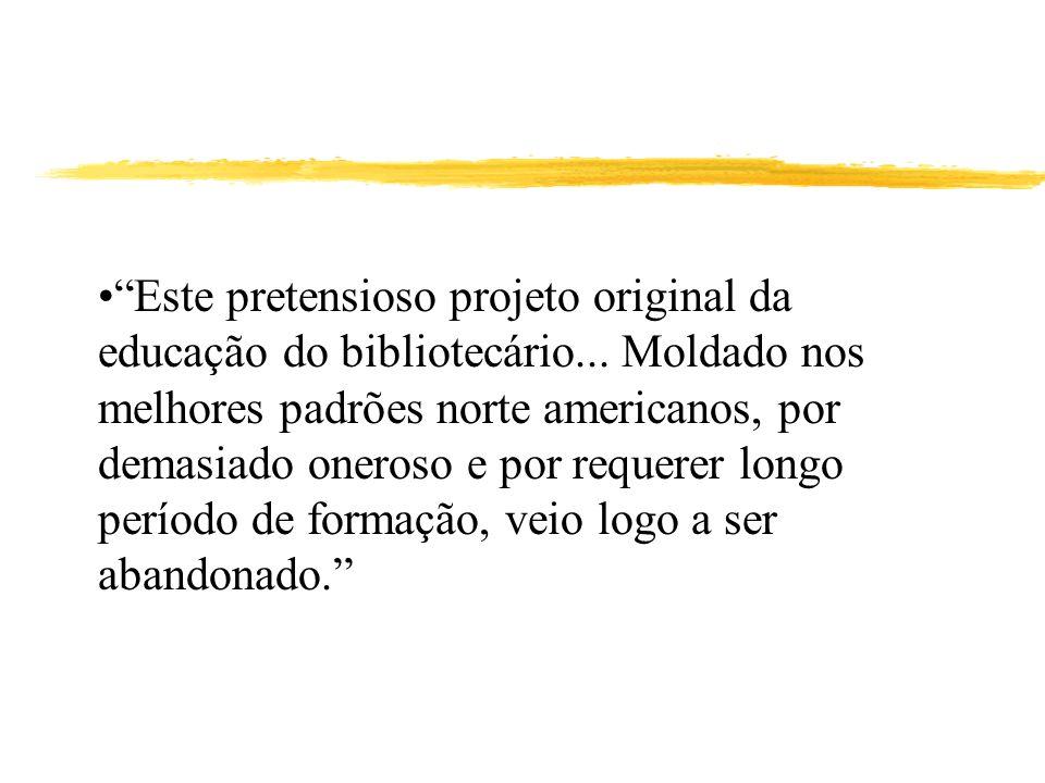 Este pretensioso projeto original da educação do bibliotecário...