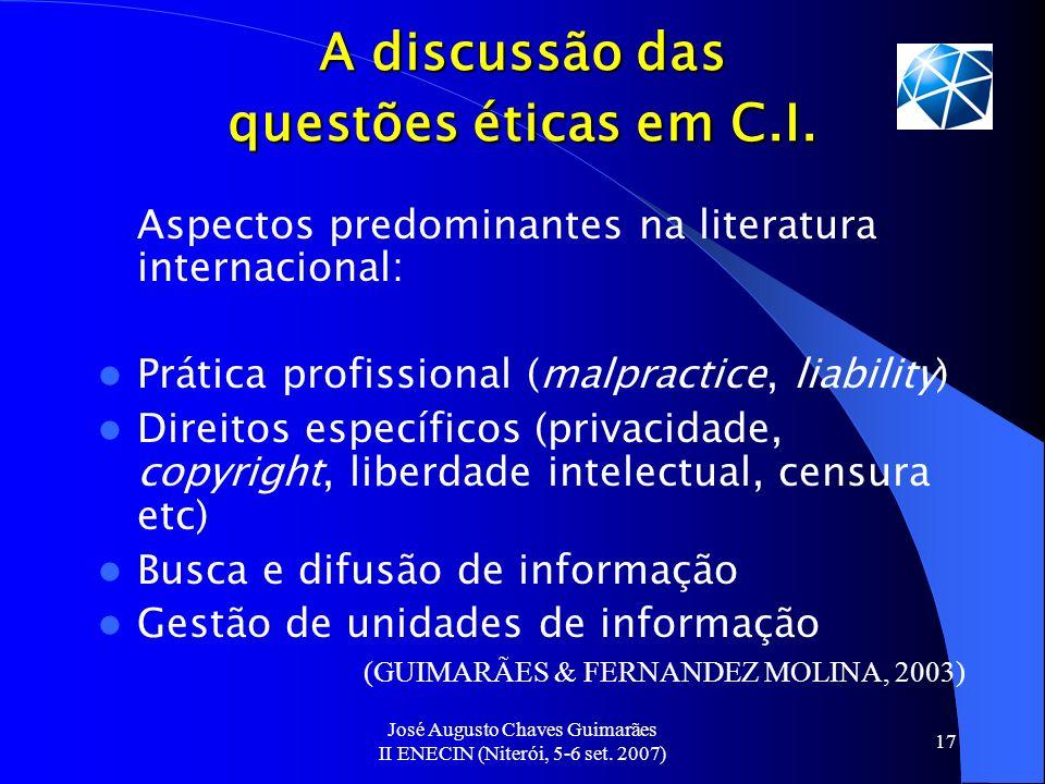 José Augusto Chaves Guimarães II ENECIN (Niterói, 5-6 set. 2007) 17 A discussão das questões éticas em C.I. Aspectos predominantes na literatura inter