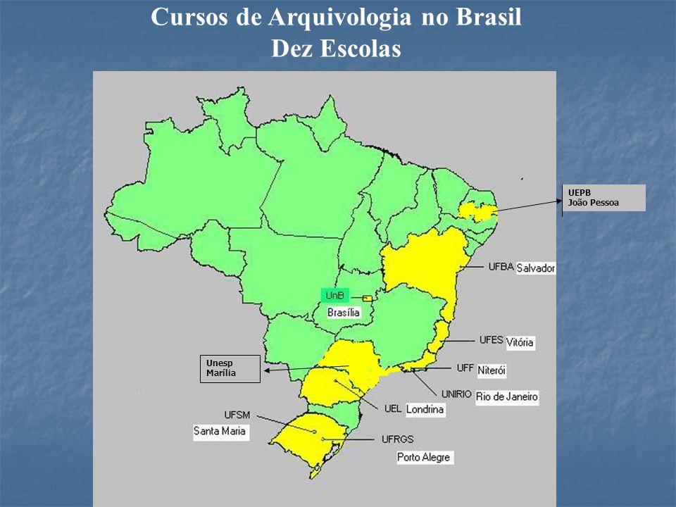 Cursos de Arquivologia no Brasil Dez Escolas UEPB João Pessoa Unesp Marília